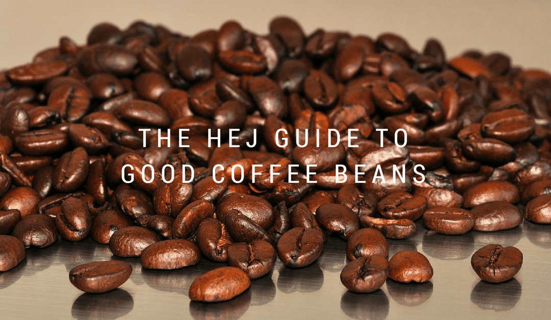 The Hej guide to good coffee beans